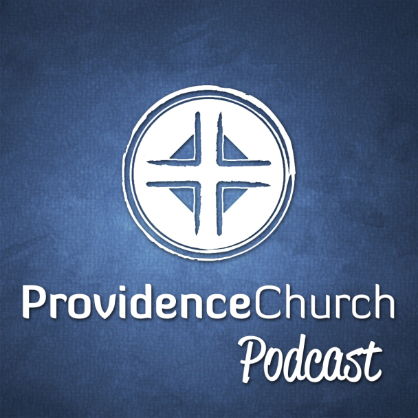 Providence Church Messages Podcast